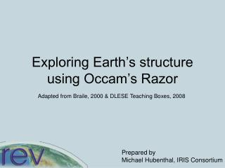 Exploring Earth's structure using Occam's Razor