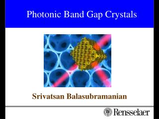 Photonic Band Gap Crystals