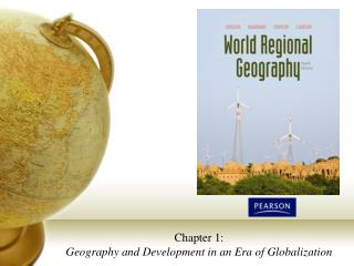 Chapter 1: Geography and Development in an Era of Globalization