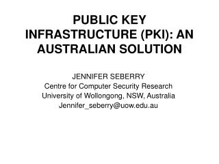 PUBLIC KEY INFRASTRUCTURE (PKI): AN AUSTRALIAN SOLUTION