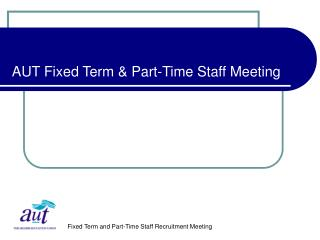 AUT Fixed Term & Part-Time Staff Meeting