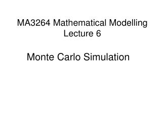 MA3264 Mathematical Modelling Lecture 6