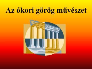 Az ókori görög művészet