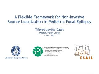 A Flexible Framework for Non-Invasive Source Localization in Pediatric Focal Epilepsy  Tiferet Levine-Gazit Medical Visi