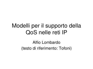 Modelli per il supporto della QoS nelle reti IP