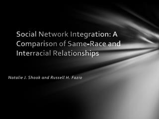 Social Network Integration: A Comparison of Same-Race and Interracial Relationships
