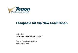 Prospects for the New Look Tenon