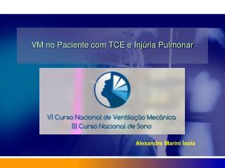 VM no Paciente com TCE e Inj�ria Pulmonar