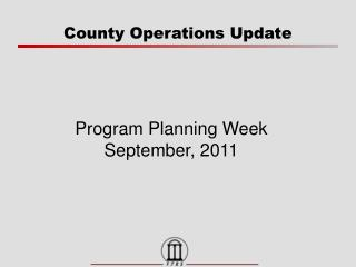 County Operations Update