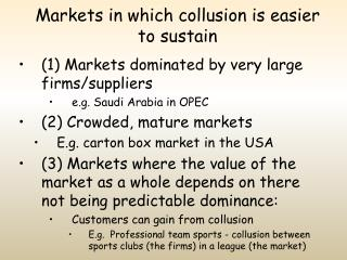 Markets in which collusion is easier to sustain