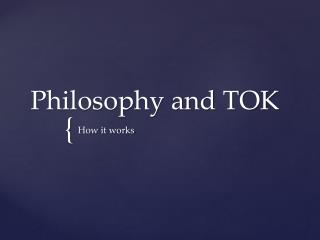 Philosophy and TOK