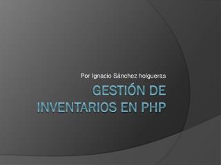 Gesti�n de inventarios en PHP