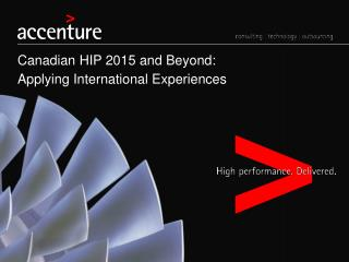 Canadian HIP 2015 and Beyond:  Applying  International Experiences