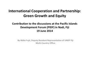 By Akiko Fujii, Deputy Resident Representative of UNDP Fiji Multi-Country Office