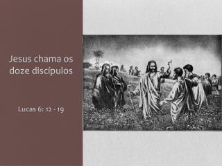 Jesus  chama  os doze  discípulos