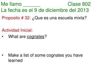 Me  llamo  ______       Clase 802 La  fecha es  el  9  de  diciembre del  2013