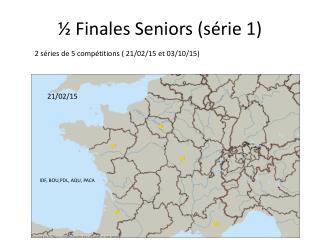 ½ Finales Seniors (série 1)