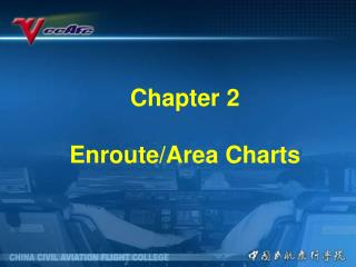 Chapter 2 Enroute/Area Charts