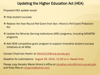 Updating the  Higher  Education Act (HEA) Proposed HEA update would: Help student success