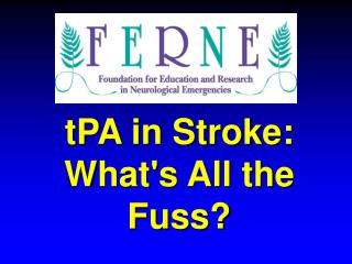 TPA in Stroke: Whats All the Fuss