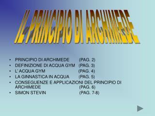 PRINCIPIO DI ARCHIMEDE        (PAG. 2) DEFINIZIONE DI ACQUA GYM   (PAG. 3)