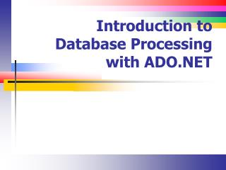 Introduction to Database Processing with ADO.NET