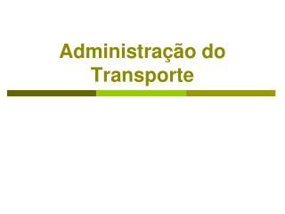 Administração do Transporte