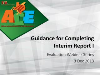 Guidance for Completing Interim Report I