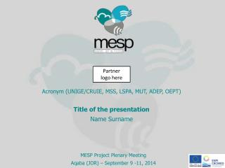 MESP  Project Plenary Meeting Aqaba (JOR)  –  Septe mber 9 -11, 2014