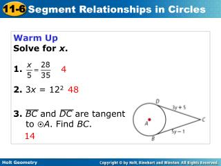 Warm Up Solve for  x . 1.  2.  3 x  = 12 2 3.  BC  and  DC  are tangent  to   A . Find  BC .