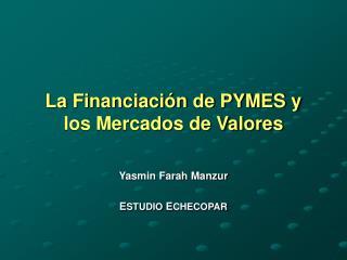 La Financiación de PYMES y los Mercados de Valores