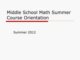 Middle School Math Summer Course Orientation