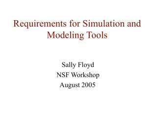 Requirements for Simulation and Modeling Tools