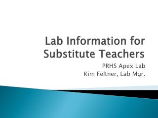 Lab Information for Substitute Teachers