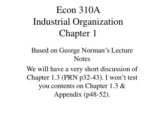 Econ 310A  Industrial Organization Chapter 1