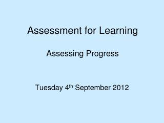 Assessment for Learning Assessing Progress