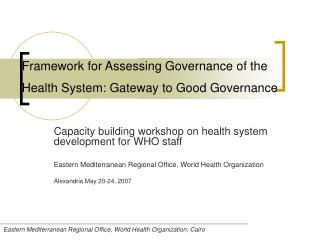 Framework for Assessing Governance of the Health System: Gateway to Good Governance