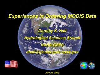 Experiences in Ordering MODIS Data Dorothy K. Hall Hydrological Sciences Branch NASA/GSFC