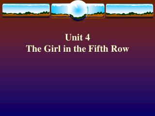 Unit 4   The Girl in the Fifth Row