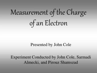 Measurement of the Charge of an Electron