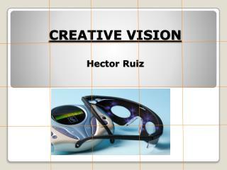 CREATIVE VISION Hector Ruiz
