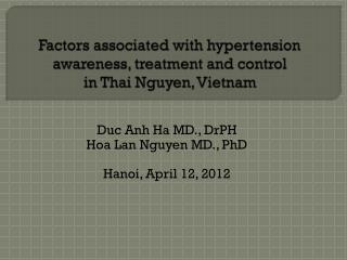 Factors associated with hypertension awareness, treatment and control  in Thai Nguyen, Vietnam