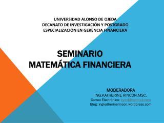 SEMINARIO MATEM�TICA FINANCIERA