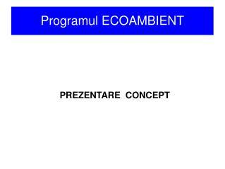 Programul ECOAMBIENT