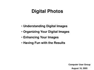 Digital Photos  Understanding Digital Images  Organizing Your Digital Images
