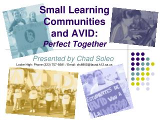 Small Learning Communities  and AVID:   Perfect Together