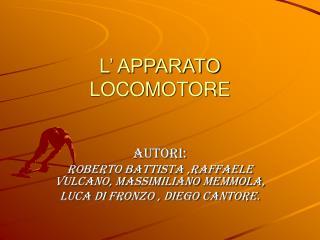 L  APPARATO LOCOMOTORE