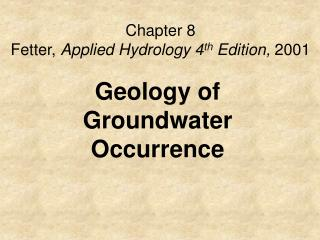Chapter 8 Fetter,  Applied Hydrology 4 th  Edition,  2001