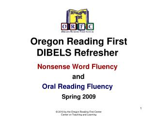 Oregon Reading First DIBELS Refresher