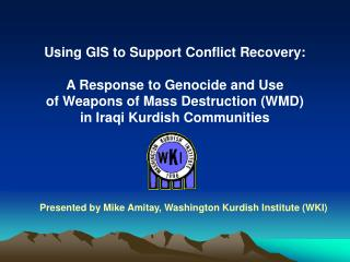 Using GIS to Support Conflict Recovery: A Response to Genocide and Use